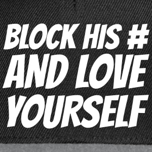 Block his number and love yourself Cappelli & Berretti - Snapback Cap