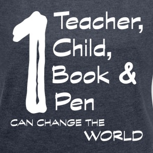 1 Teacher, 1 Child... T-Shirts - Frauen T-Shirt mit gerollten Ärmeln