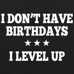 I don't have birthday's I level up II Ropa deportiva - Tank top premium hombre