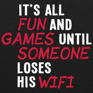 it's all fun and games until... wifi ii 2c Ropa deportiva - Tank top premium hombre
