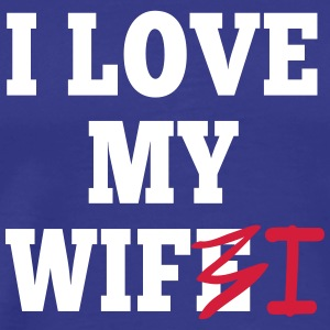I love my wife I / I love my wifi I 2c T-Shirts - Men's Premium T-Shirt
