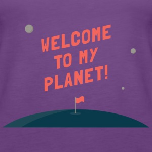 Welcome to my Planet - Frauen Premium Tank Top