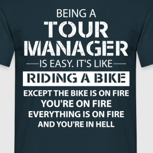 Being A Tour Manager Like The Bike Is On Fire T-Shirts - Men's T-Shirt