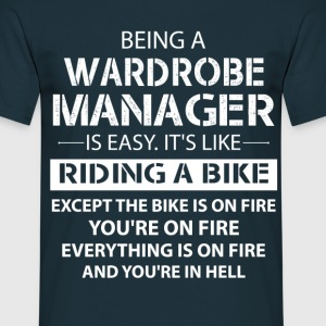 Being A Wardrobe Manager Like The Bike Is On Fire T-Shirts - Men's T-Shirt