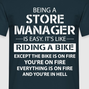 Being A Store Manager... T-Shirts - Men's T-Shirt