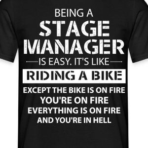 Being A Stage Manager Like The Bike Is On Fire T-Shirts - Men's T-Shirt