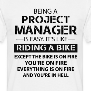 Being A Project Manager... T-Shirts - Men's T-Shirt