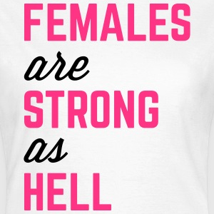 Females Strong Hell Gym Quote T-Shirts - Women's T-Shirt