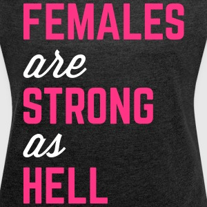 Females Strong Hell Gym Quote Camisetas - Camiseta con manga enrollada mujer
