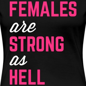 Females Strong Hell Gym Quote T-Shirts - Women's Premium T-Shirt