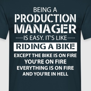 Being A Production Manager Like The Bike On Fire T-Shirts - Men's T-Shirt