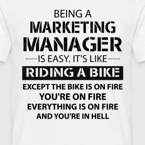Being A Marketing Manager... T-Shirts - Men's T-Shirt