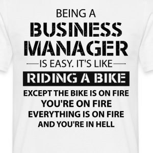 Being A Business Manager... T-Shirts - Men's T-Shirt