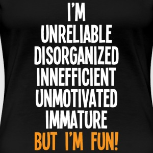 But I'm Fun! - Women's Premium T-Shirt
