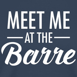 Meet Me At The Barre Tee shirts - T-shirt Premium Homme