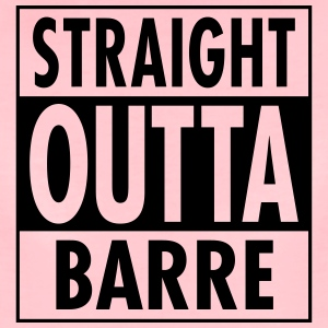 Straight Outta Barre T-Shirts - Women's Premium T-Shirt