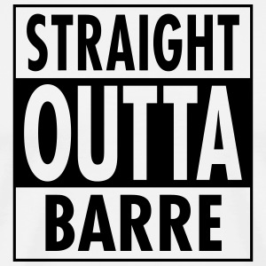 Straight Outta Barre T-Shirts - Men's Premium T-Shirt