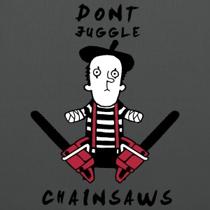 Juggle never with chainsaws Bags & Backpacks - Tote Bag