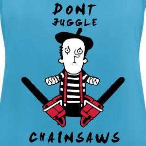 Juggle never with chainsaws Sports wear - Women's Breathable Tank Top
