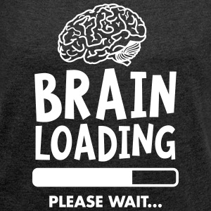 Brain Loading - Please Wait Camisetas - Camiseta con manga enrollada mujer