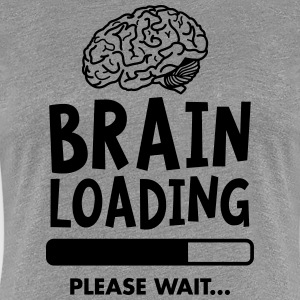 Brain Loading - Please Wait T-Shirts - Frauen Premium T-Shirt