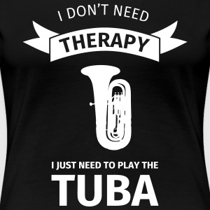 I don't need therapy I just need to play the tuba T-shirts - Premium-T-shirt dam