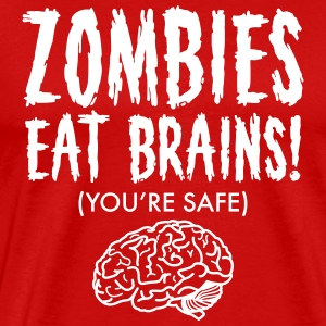 Zombies Eat Brains (You're Save) T-shirts - Premium-T-shirt herr
