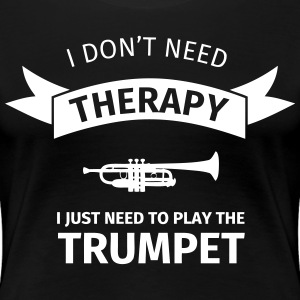I don't need therapy I just need to play the trump Camisetas - Camiseta premium mujer