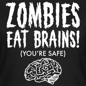 Zombies Eat Brains (You're Save) T-Shirts - Women's T-Shirt