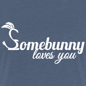 somebunny loves you bunny bunnies rabbit hare T-Shirts - Women's Premium T-Shirt