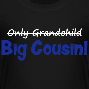 Big Cousin (Only Grandchild) Shirts - Kids' Premium T-Shirt