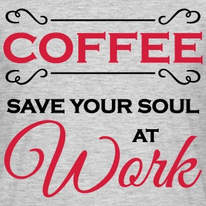 Coffee - Save your soul at work T-Shirts - Men's T-Shirt