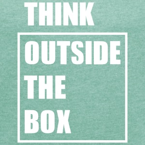 Think Outside The Box - Frauen T-Shirt mit gerollten Ärmeln