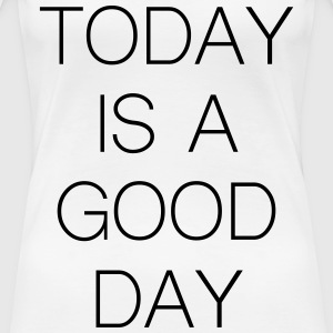 Good Day - Frauen Premium T-Shirt