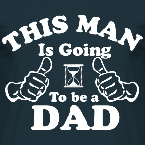 This Man Is Going To Be A Dad T-Shirts - Men's T-Shirt