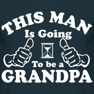 This Man Is Going To Be A Grandpa T-Shirts - Men's T-Shirt