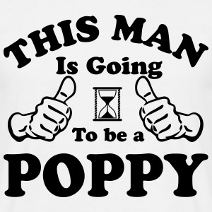 This Man Is Going To Be A Poppy T-Shirts - Men's T-Shirt