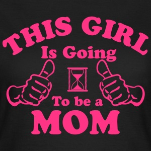 This Girl Is Going To Be A Mom T-Shirts - Women's T-Shirt