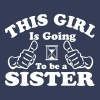 This Girl Is Going To Be A Sister T-Shirts - Women's Premium T-Shirt