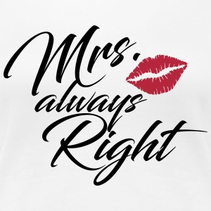 Mrs. always Right - Frauen Premium T-Shirt