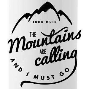 The Mountains Are Calling - Trinkflasche