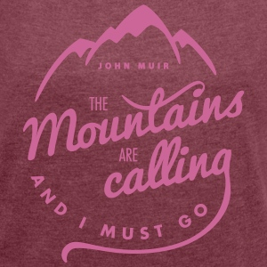 The Mountains Are Calling - Frauen T-Shirt mit gerollten Ärmeln