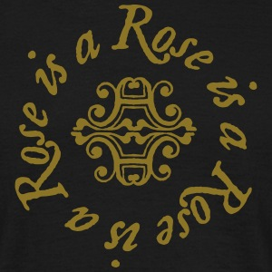 Rose is a Rose is a Rose T-Shirts - Männer T-Shirt