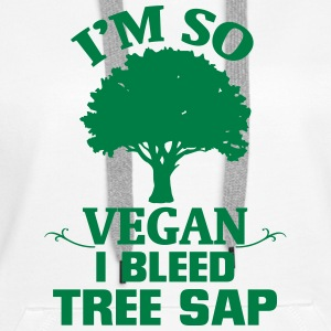 I'M SOOO VEGAN - I FLOWERING TREE RESIN! Hoodies & Sweatshirts - Women's Premium Hoodie
