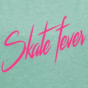Skate fever - White - Women's T-shirt with rolled up sleeves