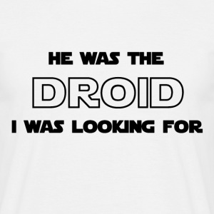 He was the droid I was looking for (Star Wars) - Men's T-Shirt