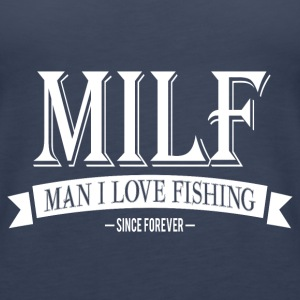 MILF / Man I Love Fishing / white Top - Canotta premium da donna