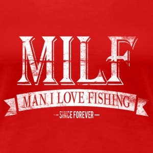MILF / Man I Love Fishing / white grunge T-Shirts - Women's Premium T-Shirt
