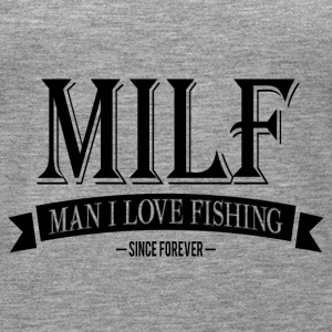 MILF / Man I Love Fishing / black Top - Canotta premium da donna