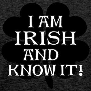 Irish and I Know It -Shamrock 2C T-Shirts - Männer Premium T-Shirt